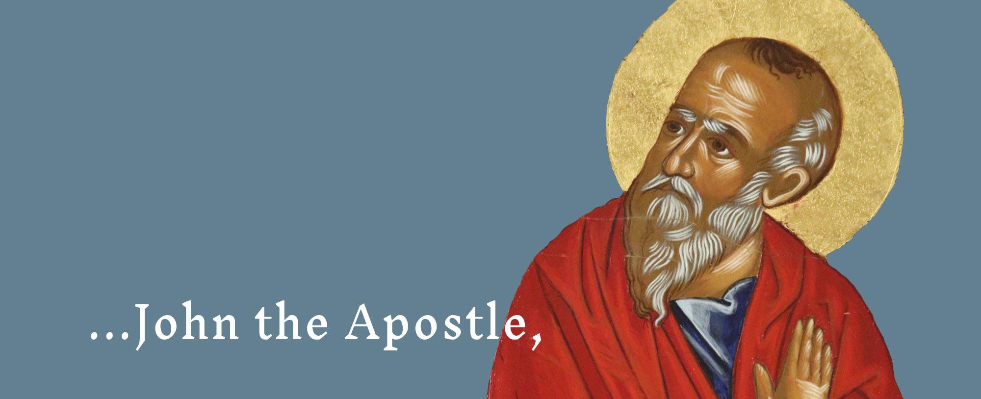 ... John the Apostle,