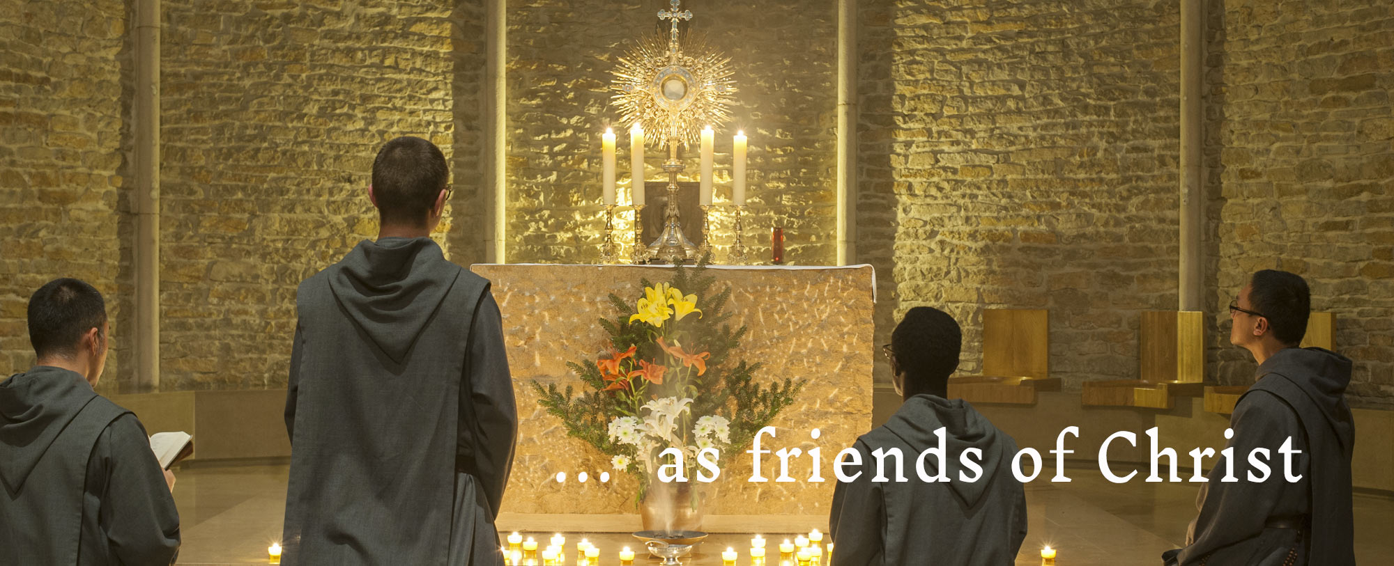 ... as friends of Christ